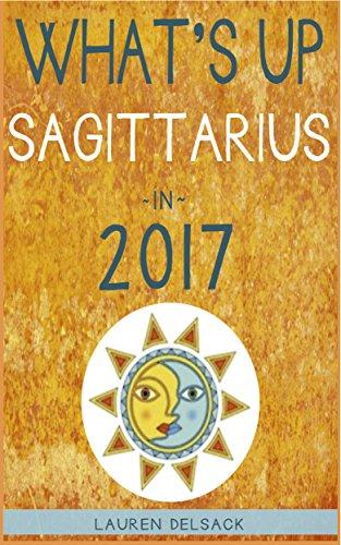 Whats Up Sagittarius in 2017 (English Edition) eBook: Lauren ...