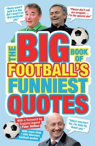 The Big Book of Football's Funniest Quotes by Adrian Clarke (2011-08-04)
