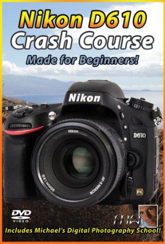 Nikon D610 Crash Course Training Tutorial DVD   Made for Beginners! D610 Dvd