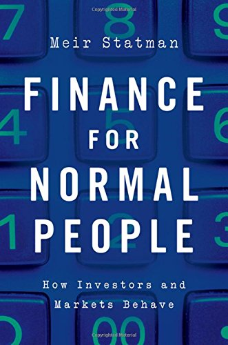 Finance for Normal People: How Investors and Markets Behave por Meir Statman