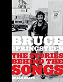Bruce Springsteen - The Stories Behind the Songs