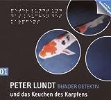 Peter Lundt und das Keuchen des Karpfen von Arne Sommer