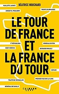 Le tour de France et la France du Tour par Béatrice Houchard