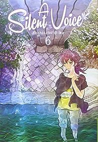 A Silent Voice, Vol. 6 par Yoshitoki Oima