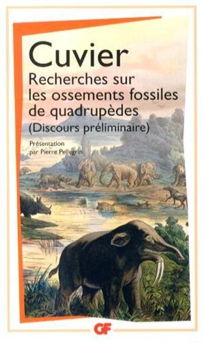 Recherches sur les ossements fossiles de quadrupèdes : Discours préliminaire