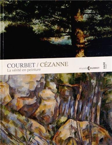 Courbet / Czanne : La vrit en peinture
