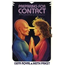Preparing for Contact: A Metamorphosis of Consciousness: A Metamorphosis of Consciouness
