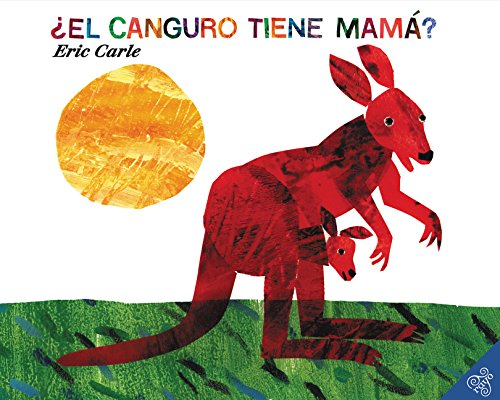 Does a  Kangaroo Have a Mother, Too: El Canguro Tiene Mama?: Spanish Edition por Eric Carle