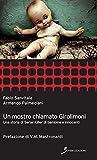 Un mostro chiamato Girolimoni: Una storia di Serial killer di bambine e innocenti