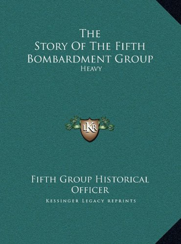 The Story of the Fifth Bombardment Group: Heavy
