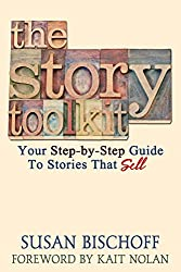 The Story Toolkit: Your Step-by-Step Guide To Stories That Sell (English Edition)