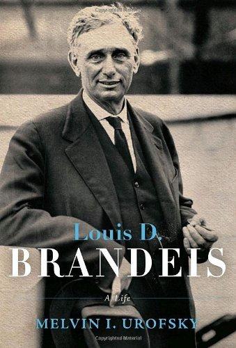 Louis D. Brandeis: A Life by Melvin Urofsky (2009-09-22)