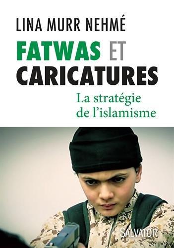 Fatwas et caricatures : la stratégie de...