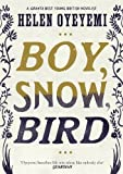 By Helen Oyeyemi Boy, Snow, Bird
