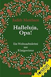 Halleluja, Opa!: Ein Weihnachtskrimi aus Königswinter