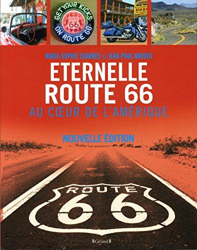 Eternelle Route 66, au cœur de l'Amérique par Marie Sophie CHABRES