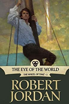 The Eye of the World: Book One of 'The Wheel of Time' (Wheel of Time Other 1) (English Edition) von [Jordan, Robert]