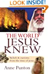 The World Jesus Knew: Beliefs & C...