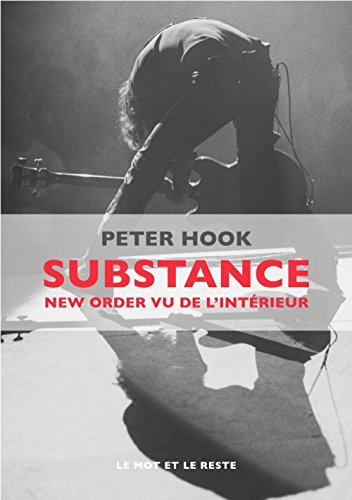 Substance : New Order vu de l'intérieur