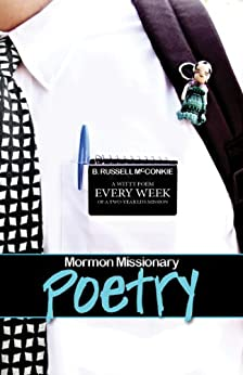 Mormon Missionary Poetry: A Witty Poem Every Week of a Two Year LDS Mission, Latter-Day Saint Humor (Funny Side of Mormonism Book 1) by [McConkie, B. Russell]