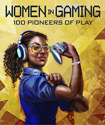 Women in Gaming: 100 Professionals of Play (Valentine-video-spiel)