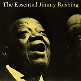 The Essential Jimmy Rushing