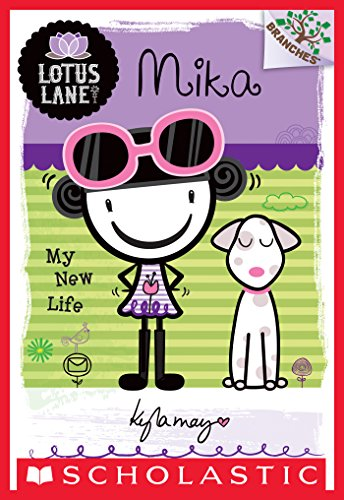 Lotus Lane #4 Mika My New Life A Branches Book