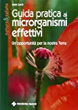 eBook Gratis da Scaricare Guida pratica ai microrganismi effettivi Un opportunita per la nostra terra (PDF,EPUB,MOBI) Online Italiano