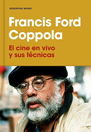 El cine en vivo y sus técnicas (RESERVOIR NARRATIVA) por Francis Ford Coppola