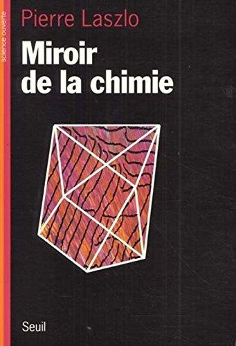 Miroir de la chimie par Pierre Laszlo