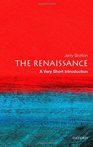 The Renaissance: A Very Short Introduction by Jerry Brotton (2006-06-15)