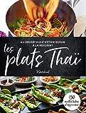 C'est meilleur à la maison - Les plats Thaï...