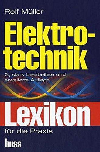 Elektrotechnik: Lexikon für die Praxis