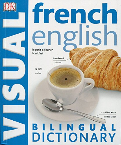 Visual Bilingual Dictionary. French-English (DK Bilingual Dictionaries)