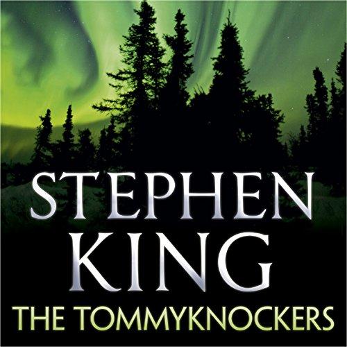 The Tommyknockers - Stephen King - Unabridged