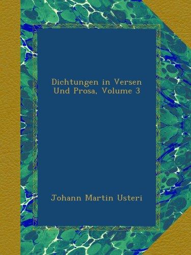 Dichtungen in Versen Und Prosa, Volume 3