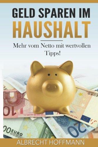 Geld sparen im Haushalt: Mehr vom Netto mit wertvollen Tipps!