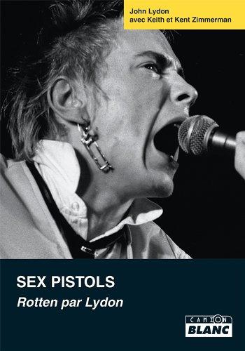 SEX PISTOLS Rotten par Lydon