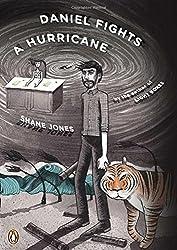 Daniel Fights a Hurricane: A Novel by Shane Jones (2012-07-31)
