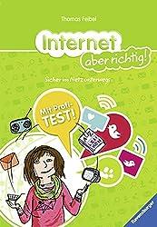 Internet aber richtig!: Sicher im Netz unterwegs