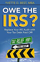 Owe the IRS?: Replace Your IRS Audit with Your Tax Debt Paid Off!