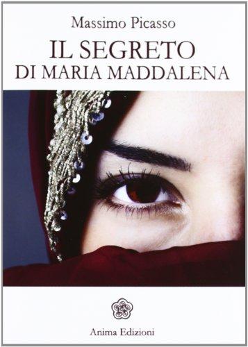 Il segreto di Maria Maddalena (Letteratura per l'anima) por Massimo Picasso