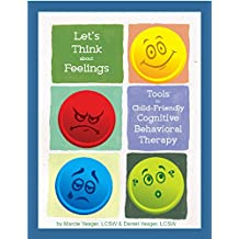 Let's THINK About Feelings: Tools for Child-Friendly Cognitive Behavioral Therapy (English Edition)