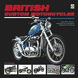 British Custom Motorcycles: The Brit Chop - choppers, cruisers, bobbers & trikes by Uli Cloesen (2014-04-01)