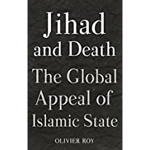 Jihad and Death: The Global Appeal of the Islamic State (English Edition)