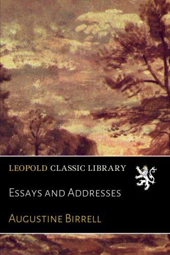 Essays and Addresses por Augustine Birrell