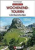 Wochenendtouren in den bayer - Alpen (J - Berg) - Heinrich Bauregger