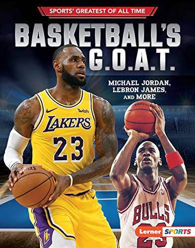 Basketball's G.O.A.T.: Michael Jordan, LeBron James, and More (Sports' Greatest of All Time (Lerner TM Sports)) (English Edition) Uconn Connecticut University
