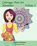 Coloriages Pour Soi - Mandalas - Volume 5: 25 Mandalas anti-stress à colorier