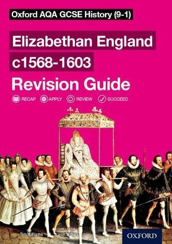 Oxford AQA GCSE History: Elizabethan England c1568-1603 Revision Guide (9-1)